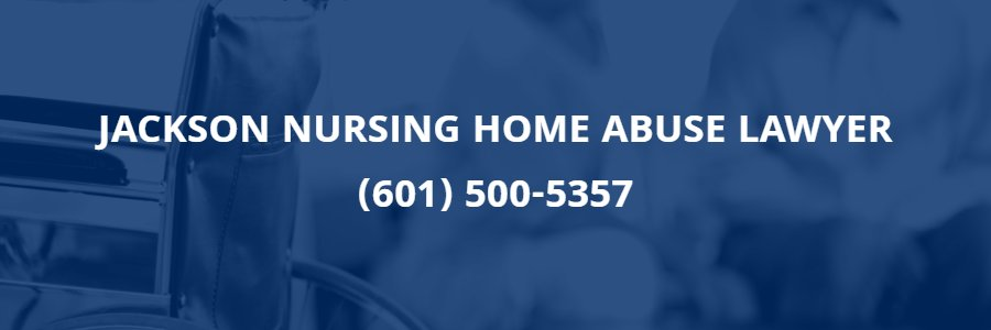 Jackson Nursing Home and Elder Abuse Attorney